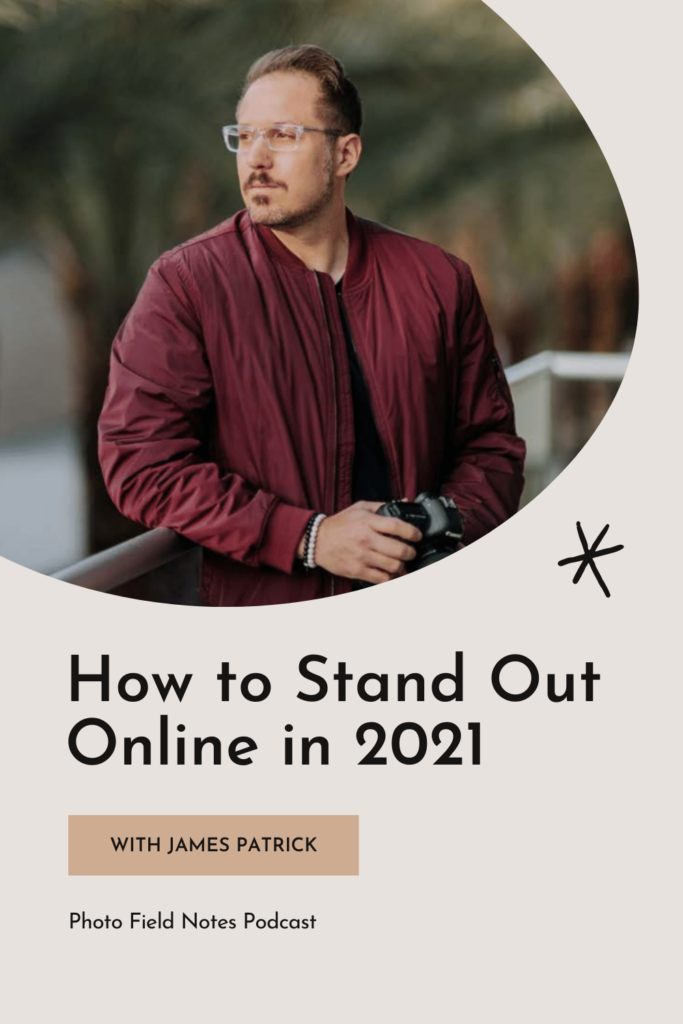 How to stand out online as a photographer in 2021 with James Patrick - a photo of Jame Patrick looking to the side holding his camera